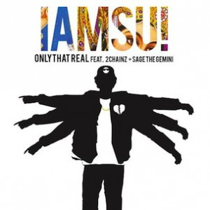 IamSu! f. 2 Chainz & Sage The Gemini - Only That Real