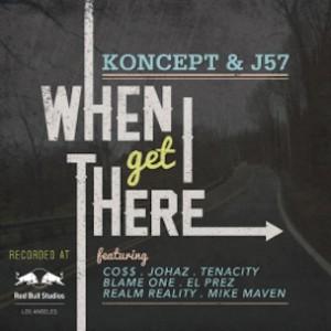 Koncept & J57 f. Co$$, Tenacity, Johaz, Blame One, El Prez, Realm Reality & Mike Maven - When I Get There