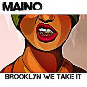 Maino - Brooklyn We Take It