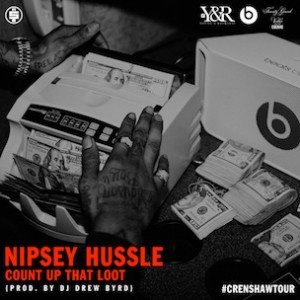 Nipsey Hussle - Count Up That Loot