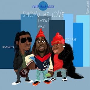 Wale - Show Me Love