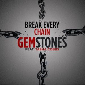 Gemstones f. Tasha Cobbs - Break Every Chain