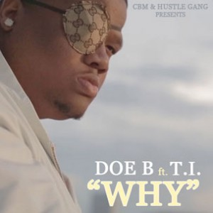 Doe B f. T.I. - Why