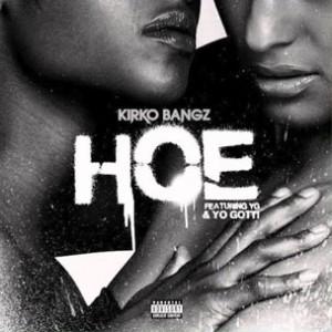 Kirko Bangz f. YG & Yo Gotti - Hoe
