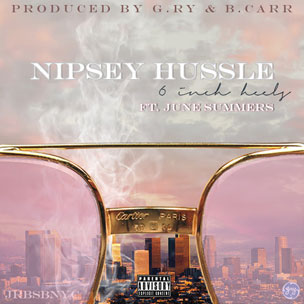 Nipsey Hussle f. June Summers - 6in Heels
