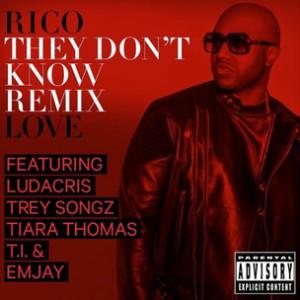 Rico Love f. Ludacris, Trey Songz, Tiara Thomas, T.I. & Emjay - They Don't Know (Remix)