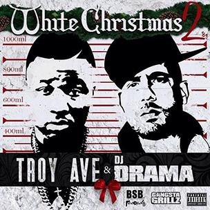Troy Ave - White Christmas 2 (Mixtape)