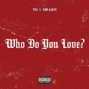 YG f. Drake - Who Do You Love?