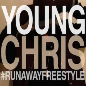 Young Chris - Runaway Freestyle