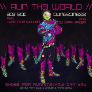 Big Boi f. B.o.B., Wavves & Third World - Run Th3 World