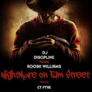 DJ Discipline f. Roosh Williams - Nightmare On Elm Street