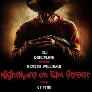 DJ Discipline f. Roosh Williams - Nightmare On Elm Street