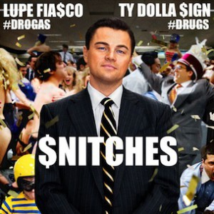 Lupe Fiasco f. Ty Dolla $ign - $nitches