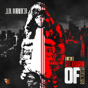 """J.R. Writer """"The Return Of Greatness"""" Release Date, Cover Art, Tracklist, Download & Mixtape Stream"""