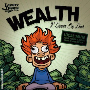 Local-Mu12 (Fokis, Stryfe & Juellz) f. Rapper Big Pooh - Wealth