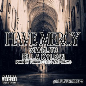 Starlito & Killa Kyleon - Have Mercy