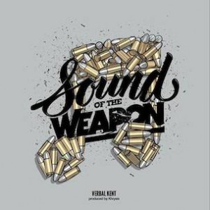 "Verbal Kent Presents ""Sound Of The Weapon"" Release Date, Cover Art, Tracklist & Album Stream"