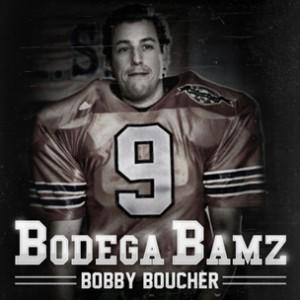 Bodega Bamz - Bobby Boucher