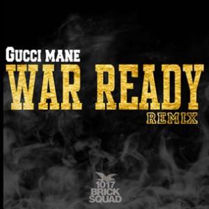 Gucci Mane - War Ready (Remix)