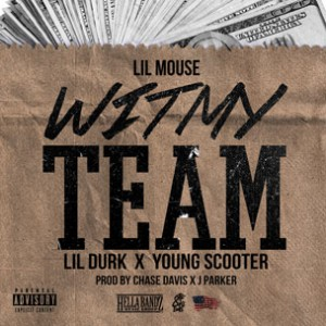 Lil Mouse f. Young Scooter & Lil Durk - With My Team (Remix)