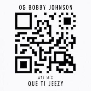 Que f. T.I. & Jeezy - OG Bobby Johnson (ATL Remix)