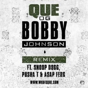 Que f. Snoop Dogg, Pusha T & A$AP Ferg - OG Bobby Johnson (Remix)