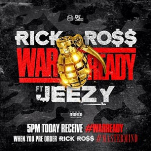 Rick Ross f. Jeezy - War Ready (Prod. by Mike WiLL Made-It)