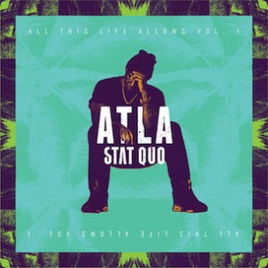 "Stat Quo ""ATLA (All This Life Allows)"" Release Date, Cover Art, Tracklist & Album Stream"