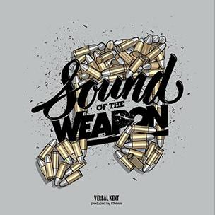 Verbal Kent - Sound of the Weapon