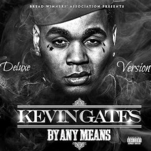 Kevin Gates - By Any Means