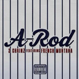 2 Chainz f. French Montana - A-Rod [Prod. Young Chop]