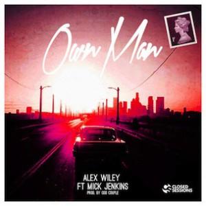 Alex Wiley f. Mick Jenkins - Own Man