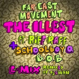 Far East Movement f. RiFF RaFF, ScHoolboy Q & B.o.B - The Illest (Remix)