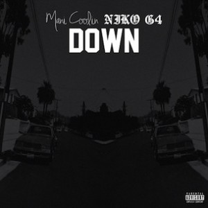 Mani Coolin' f. Niko G4 - Down