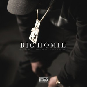 Puff Daddy f. Rick Ross & French Montana - Big Homie