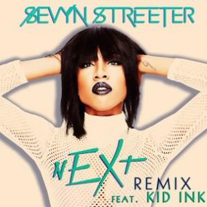Sevyn Streeter f. Kid Ink - Next (Remix)