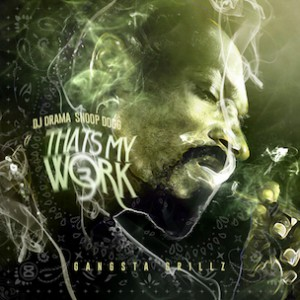 """Snoop Dogg """"Thats My Work 3"""" Release Date, Cover Art, Tracklist, Download & Mixtape Stream"""