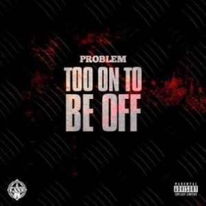 Problem - To On To Be Off