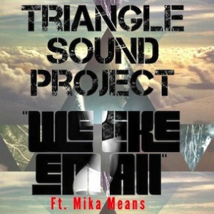 Triangle Sound Project f. Mika Means - We Like Em All