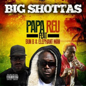Papa Reu f. Bun B & Elephant Man - Big Shottas