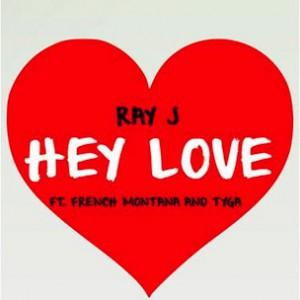 Ray J f. French Montana & Tyga - Hey Love