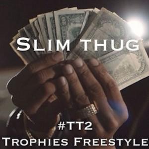 Slim Thug - Trophies (Freestyle)