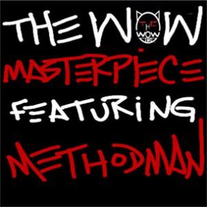 The Wow f. Method Man - Masterpiece