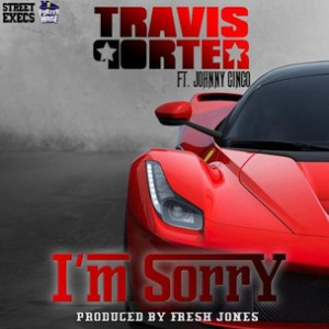 Travis Porter f. Johnny Cinco - I'm Sorry