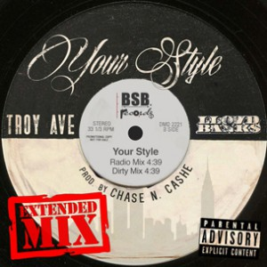 Troy Ave f. Lloyd Banks - Your Style (Extended Version)