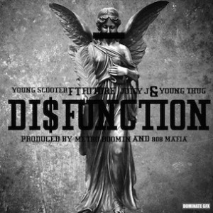 Young Scooter f. Future, Juicy J & Young Thug - Disfunction