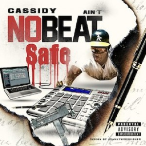 Cassidy - Aint No Beat Safe