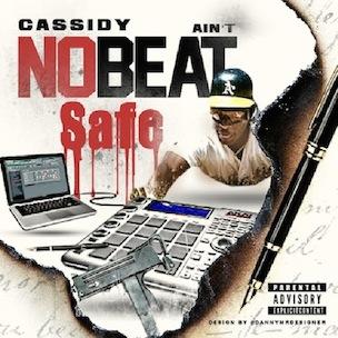 Cassidy - Aint No Beat Safe