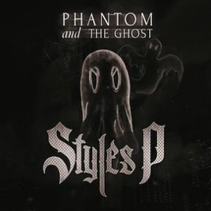 Styles P - Phantom & The Ghost (Stream)