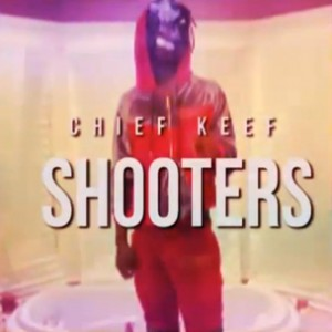 Chief Keef - Shooters